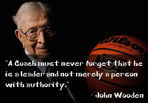 A Coach must never forget that he is a leader and not merely a person with authority